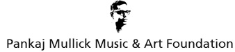 Pankaj Mullick Music & Art Foundation