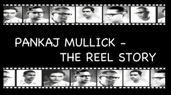 Pankaj Mullick – The Reel Story